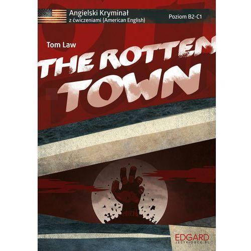 Angielski kryminał z ćwiczeniami. The Rotten Town (9788377888001)