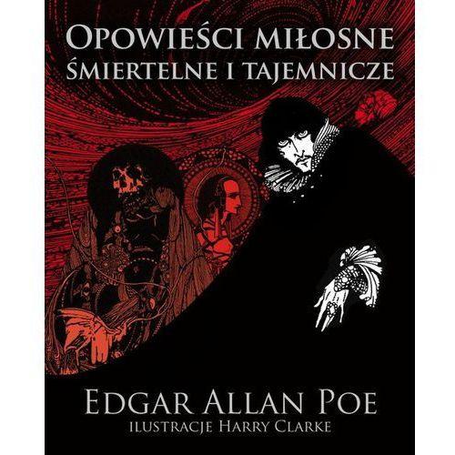Opowieści miłosne, śmiertelne i tajemnicze, Edgar Allan Poe