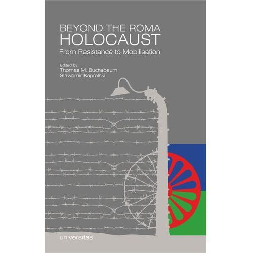 Beyond the Roma Holocaust From Resistance to Mobilisation (2017)