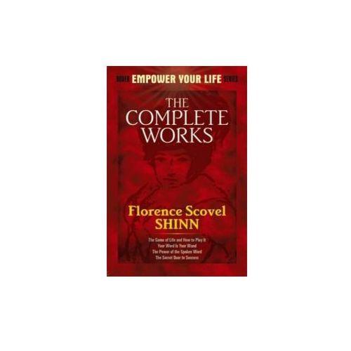 Complete Works of Florence Scovel Shinn Complete Works of Florence Scovel Shinn