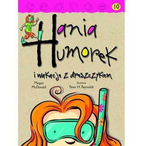 Hania Humorek i wakacje z dreszczykiem - Jeśli zamówisz do 14:00, wyślemy tego samego dnia. Darmowa dostawa, już od 99,99 zł. (9788323770329)