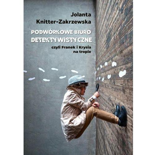 Podwórkowe Biuro Detektywistyczne. Darmowy odbiór w niemal 100 księgarniach! (66 str.)