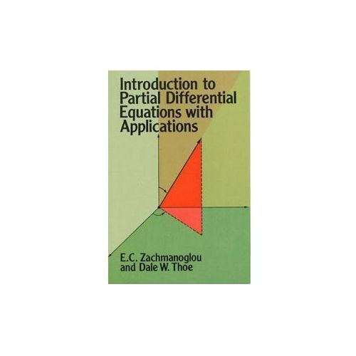 Introduction to Partial Differential Equations with Applications (9780486652511)