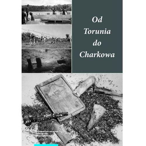 Od Torunia do Charkowa - Małgorzata Grupa, Andrzej Pydyn (2016)