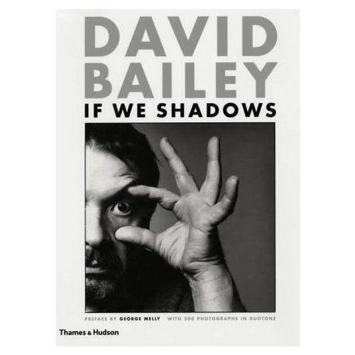 David Bailey: If We Shadows (9780500282557)