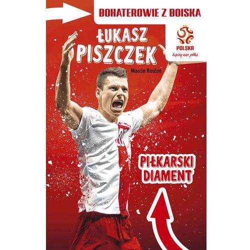 Łukasz Piszczek Piłkarski diament (96 str.)