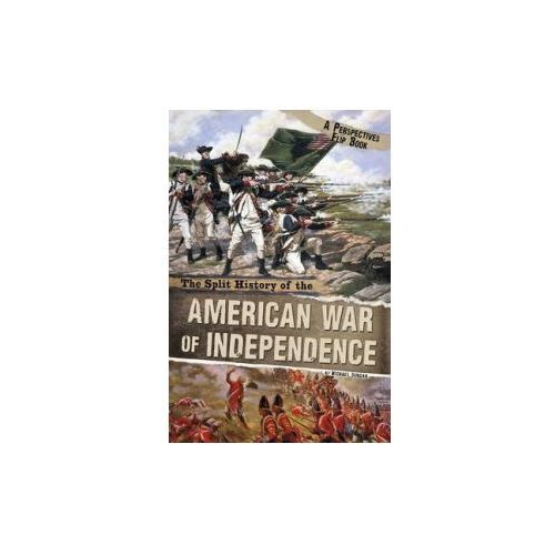 Split History of the American War of Independence (9781406280234)