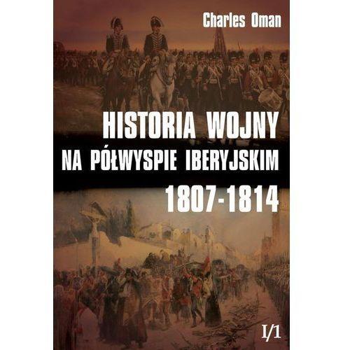 Historia wojny na Półwyspie Iberyjskim 1807-1814 Tom 1 Część 1, oprawa twarda