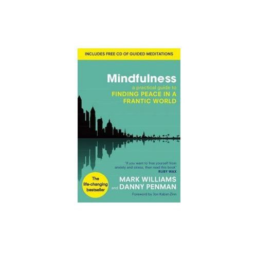 Mindfulness : A Practical Guide To Finding Peace In A Frantic World (9780749953089)