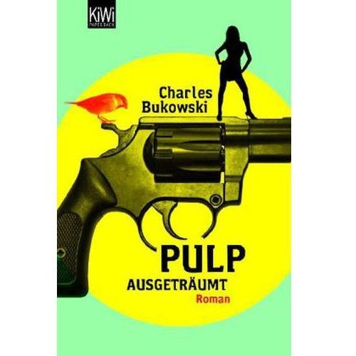 Pulp - Ausgeträumt Bukowski, Charles