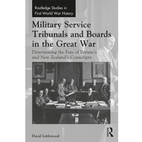 Military Service Tribunals and Boards in the Great War (9781138206601)