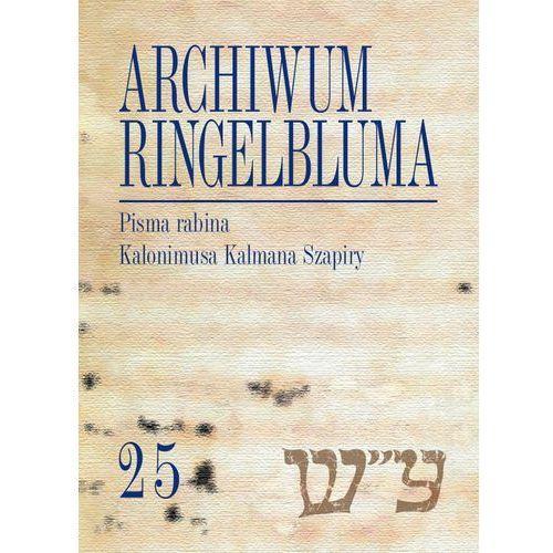 Archiwum Ringelbluma. Konspiracyjne Archiwum Getta Warszawy, t. 25, Pisma rabina Kalonimusa Kalmana