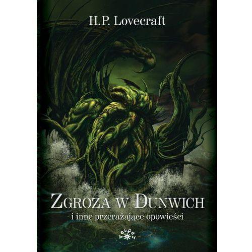 Zgroza w Dunwich i inne przerażające opowieści (792 str.)
