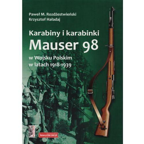 Karabiny i karabinki Mauser 98 w Wojsku Polskim w latach 1918-1939 (84 str.)