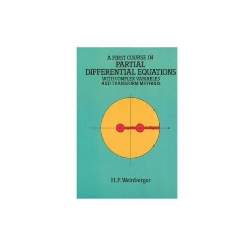 First Course in Partial Differential Equations with Complex Variables and Transform Methods (9780486686400)