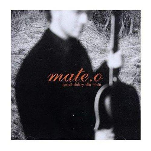 Jesteś dobry dla mnie (CD) - Mate.O