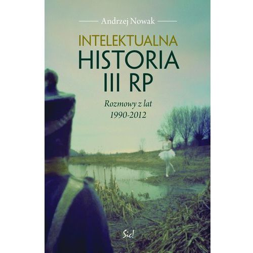 Intelektualna historia III RP Rozmowy z lat 1990-2012, Nowak Andrzej