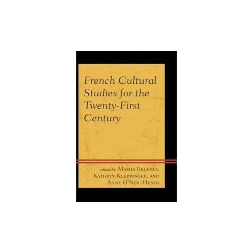 French Cultural Studies for the Twenty-First Century