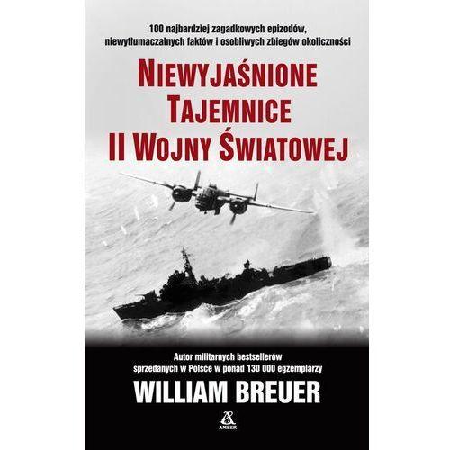Niewyjaśnione Tajemnice Ii Wojny Światowej Wyd. 10 - William Breuer (9788324172047)