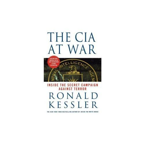 The CIA at War: Inside the Secret Campaign Against Terror (9780312319335)