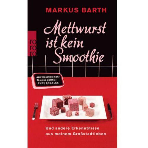 Mettwurst ist kein Smoothie (9783499258565)