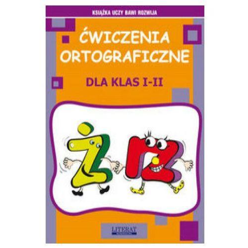 Ćwiczenia ortograficzne dla klas I-II. Ż - RZ (9788381145961)