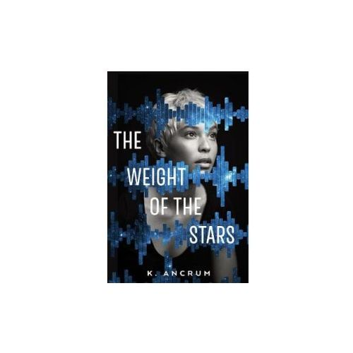 Weight of the Stars (9781250101631)