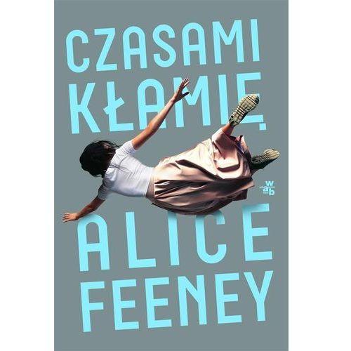 Czasami kłamię - Alice Feeney DARMOWA DOSTAWA KIOSK RUCHU, Alice Feeney