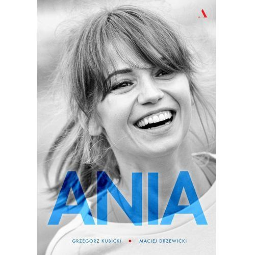 Ania. Biografia Anny Przybylskiej (384 str.)