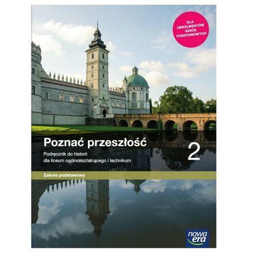 Historia LO 2 Poznać przeszłość Podr. ZP w.2020 NE, Nowa Era