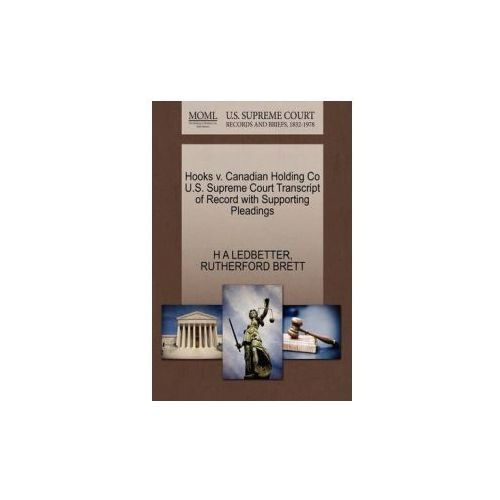 Hooks V. Canadian Holding Co U.S. Supreme Court Transcript of Record with Supporting Pleadings