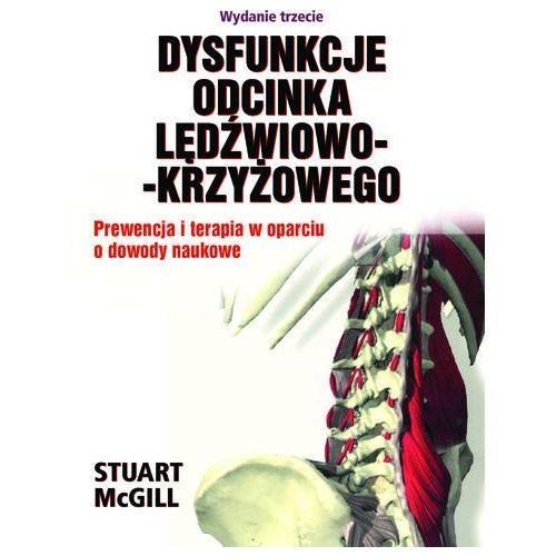 Dysfunkcje Odcinka Lędźwiowo-KrzyżowegoPrewencja i terapia w oparciu o dowody naukowe. Wydanie trzecie, Stuart McGill