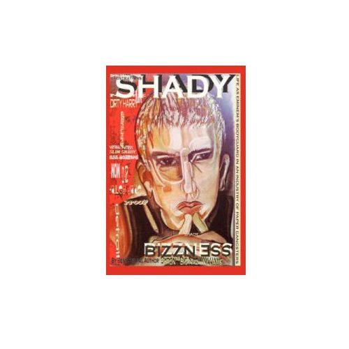 """""""Shady Bizzness' Life as Eminem's Bodyguard in an Industry of Paper Gangsters"""" (9780970388124)"""
