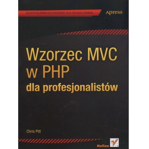Wzorzec MVC w PHP dla profesjonalistów, Chris Pitt