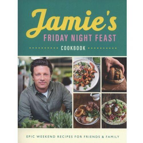 Jamie's Friday Night Feast Cookbook - Jamie Oliver (256 str.)