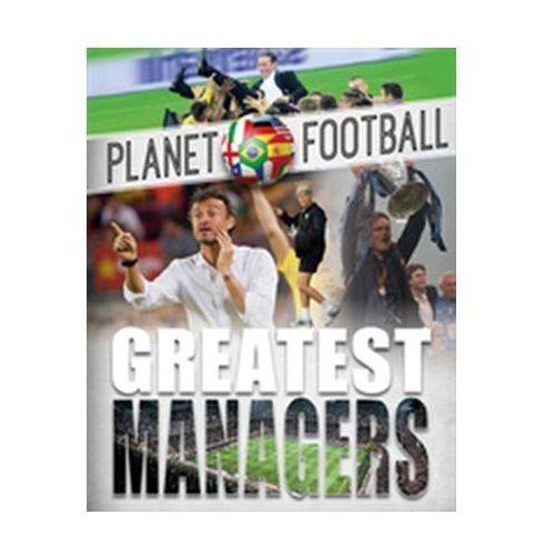 Planet Football: Greatest Managers (9781526303608)