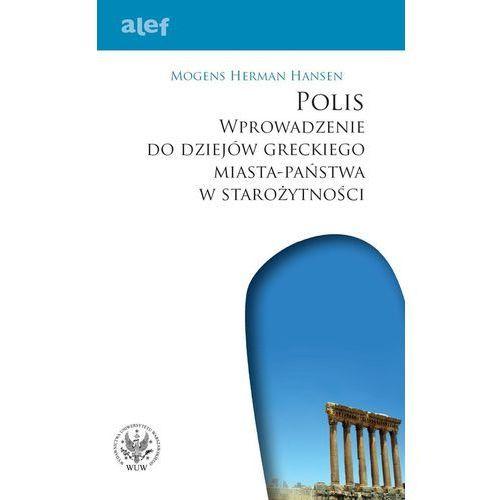 POLIS Wprowadzenie do dziejów greckiego miasta-państwa w starożytności . (9788323507758)