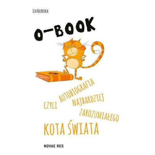 O-BOOK czyli autobiografia najbardziej zarozumiałego kota świata - Wysyłka od 3,99 - porównuj ceny z wysyłką (76 str.)