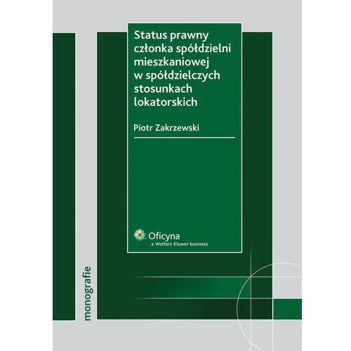 Status prawny członka spółdzielni mieszkaniowej w spółdzielczych stosunkach lokatorskich, Kluwer SA Wolters