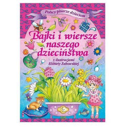 Bajki i wiersze naszego dzieciństwa. Polscy pisarze dzieciom Praca zbiorowa