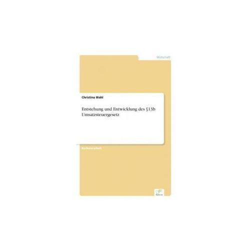 Entstehung und Entwicklung des 13b Umsatzsteuergesetz (9783836605588)