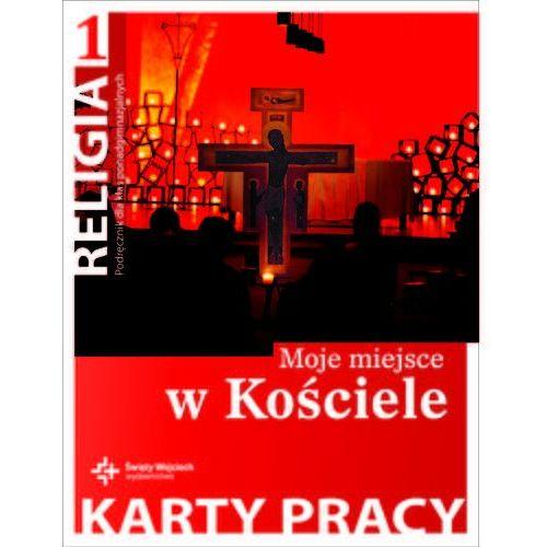 Religia 1 Moje miejsce w Kościele Karty pracy, oprawa miękka