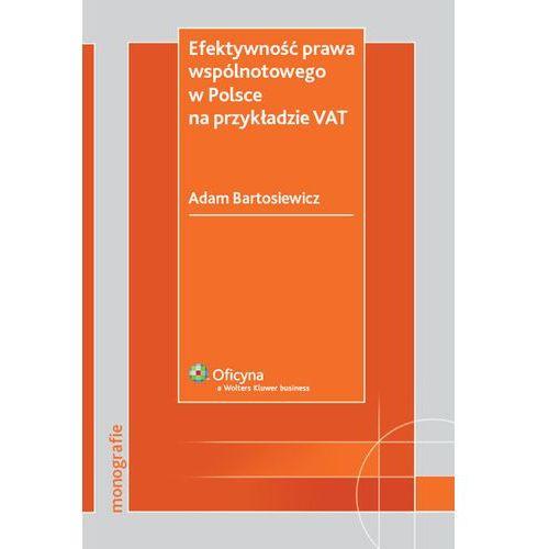 Efektywność prawa wspólnotowego w Polsce na przykładzie VAT, Wolters Kluwer