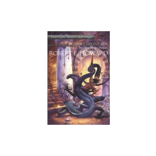 Fantasy Masterworks 17: The Conan Chronicles 02: The Hour Of The Dragon