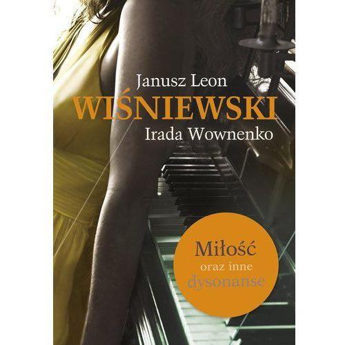 Miłość oraz inne dysonanse. Nowe wydanie - Janusz Leon Wiśniewski (9788324047345)