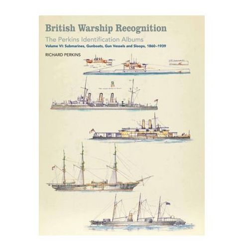 British Warship Recognition: The Perkins Identification Albums