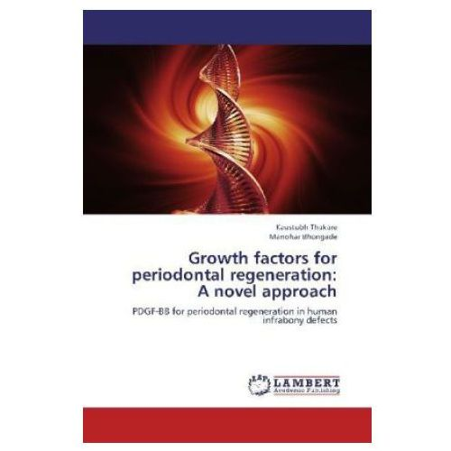 Growth factors for periodontal regeneration: A novel approach