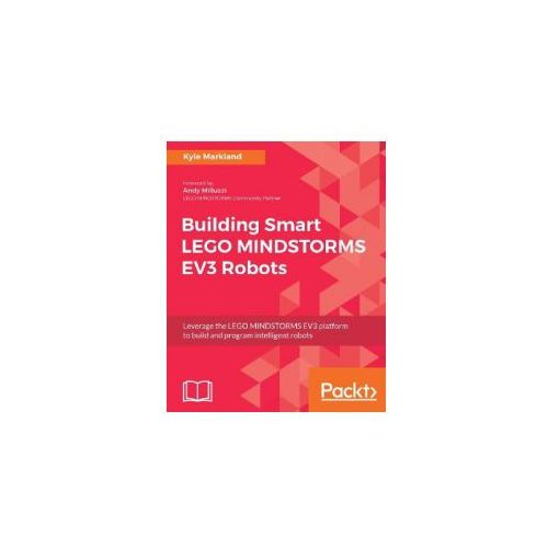 Building Smart LEGO MINDSTORMS EV3 Robots (9781788471565)