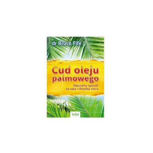 Cud oleju palmowego. Bruce Fife