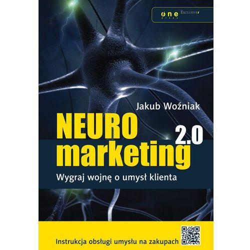 Neuromarketing 2.0. Wygraj wojnę o umysł klienta - Jakub Woźniak (232 str.)